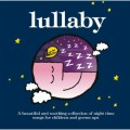 Lullaby: A Beautiful and Soothing Collection of Night Time Songs for Children and Grown Ups CD